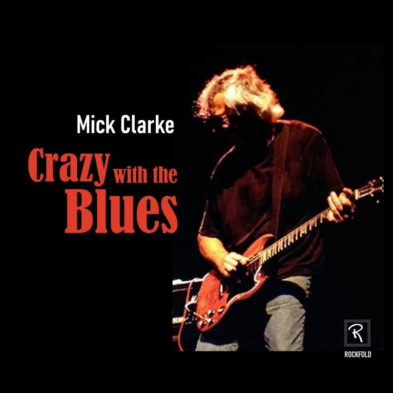 British blues guitarist Mick Clarke - the album Crazy with the  Blues